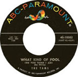 """45 single of """"What Kind of Fool (Do You Think I Am) by The Tams"""