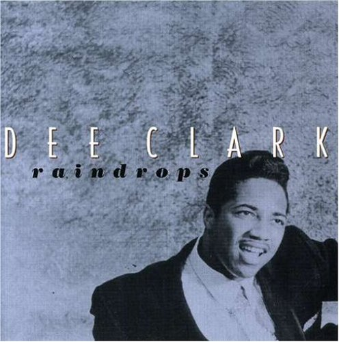 Dee Clark Raindrops