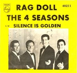 The Four Seasons record Rag Doll Silence is Golden